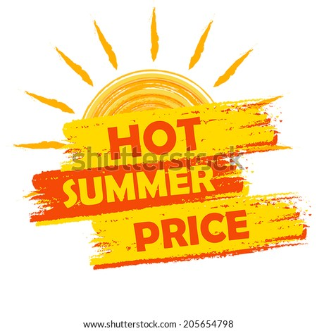 hot summer price banner - text in yellow and orange drawn label with sun symbol, business seasonal shopping concept, vector - stock vector