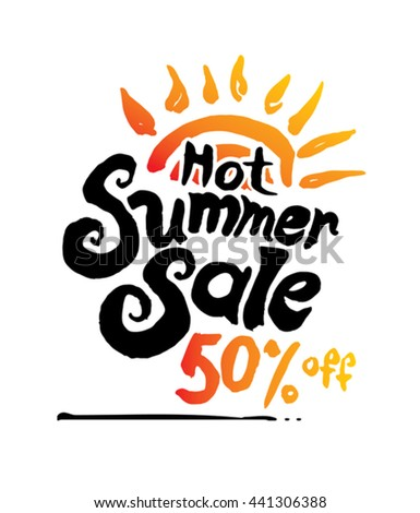 Hot Summer Sale vector illustration, background. Hand lettering inspirational typography poster.