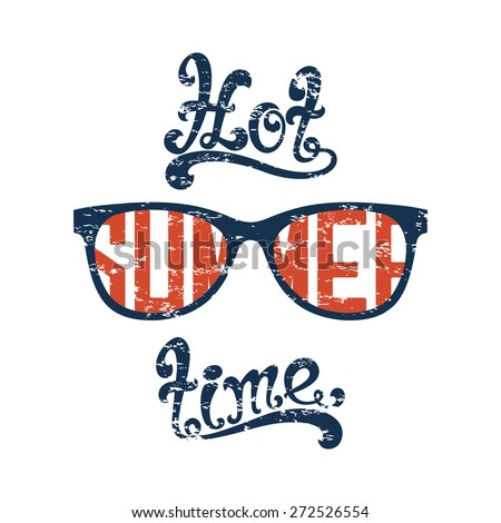 Hot summer time. Calligraphic handwritten vintage, grunge, retro background with sunglasses, isolated on white background. Typographic design. Hand lettering. Vector illustration. - stock vector