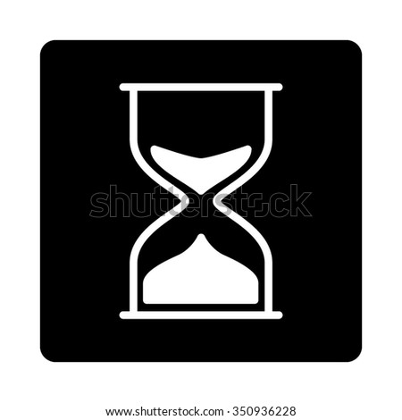Hourglass vector icon. Style is flat rounded square button, white and black colors, white background.