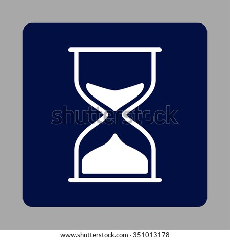Hourglass vector icon. Style is flat rounded square button, white and dark blue colors, silver background.
