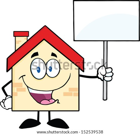 House Cartoon Character Holding Up A Blank Sign