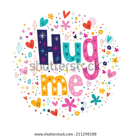 Hug me typography lettering decorative love text - stock vector