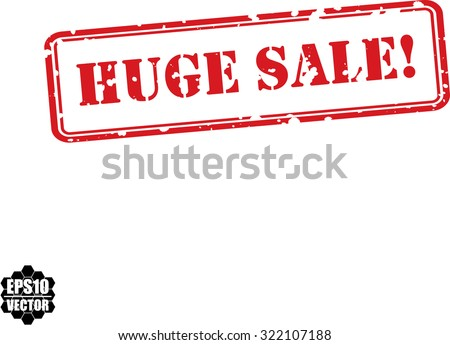 Huge Sale  Red Grunge Rubber Stamp Concept On White Background. Vector illustration. - stock vector