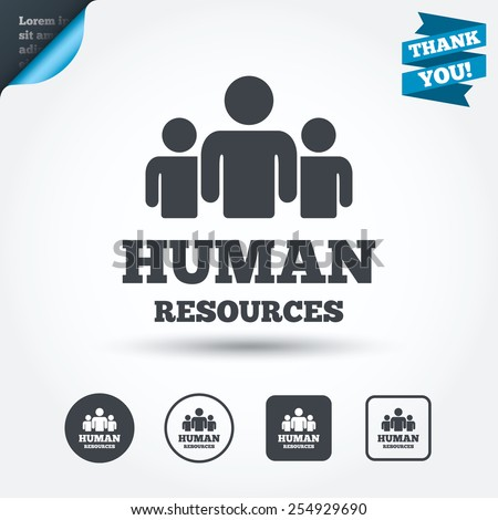 Human resources sign icon. HR symbol. Workforce of business organization. Group of people. Circle and square buttons. Flat design set. Thank you ribbon. Vector