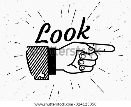Human vintage hand drawing with pointing finger in retro style with lettering look here isolated on white background. Look forward at the point vector illustration - stock vector