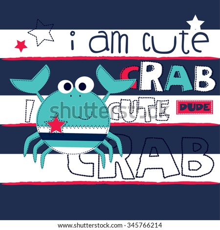 i am cute crab, crab cartoon on striped background, T-shirt design vector illustration - stock vector