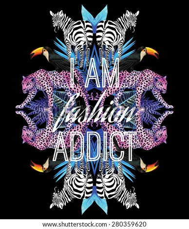 I am fashion addict slogan. Animals and tropical plants trendy mirror print - stock vector
