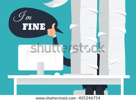 I am fine. Overworked office man at his desk doing thumb up sign and speaking I am fine. Paperwork concept. Daily routine. A lot of works. Eps 8 - stock vector