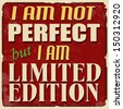 I am not perfect but I am limited edition, vintage grunge poster, vector illustrator - stock vector