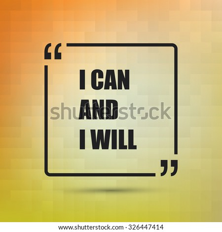I Can And I Will - Inspirational Quote, Slogan, Saying on an Abstract Yellow, Orange Background - stock vector