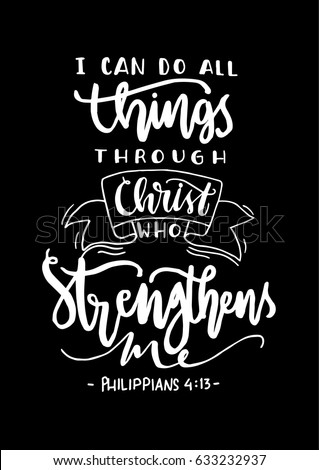 I Can Do All Things Through Christ Who Strengthens Me On Black Background Bible Quote