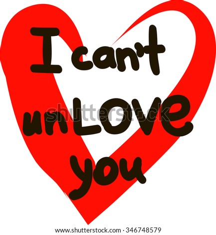 I Canu0027t Un Love You. Unusual Inspirational And Motivational Romantic And Love  Quotes