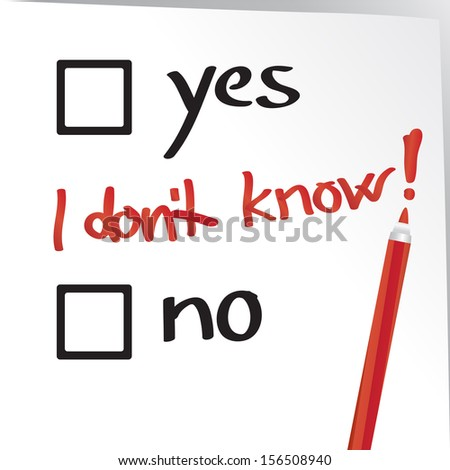 I do not know how to fill out the form, neither yes nor no - stock vector