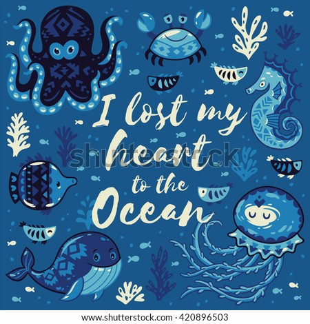 I lost my heart to the Ocean. Quote. Vector illustration