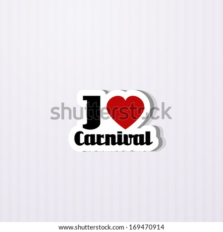 i love carnival - stock vector