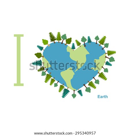 I love Earth. Planet sweetheart with trees. Vector illustration for earth day.