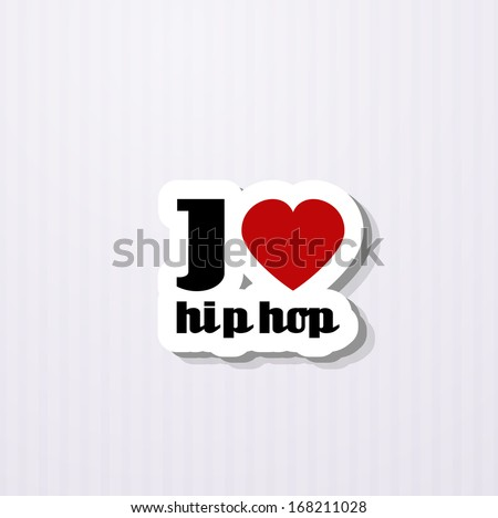 i love hip hop - stock vector