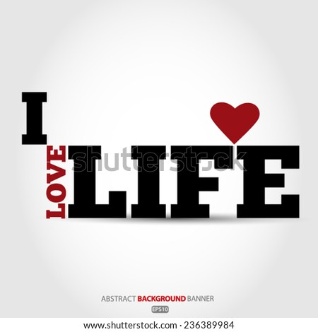 I love life Vector EPS 10 illustration. - stock vector