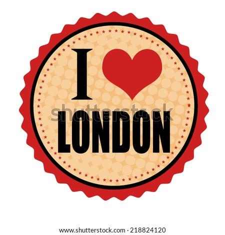 I love London sticker or stamp on white background, vector illustration - stock vector