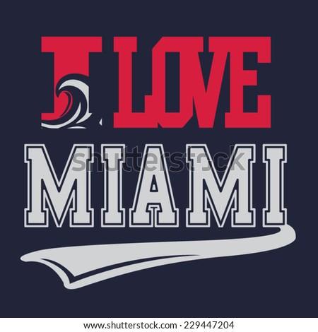 I love Miami typography, t-shirt graphics, vectors - stock vector