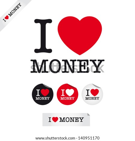 i love money, font type with signs, stickers and tags. Ideal for print poster, card, shirt, mug.