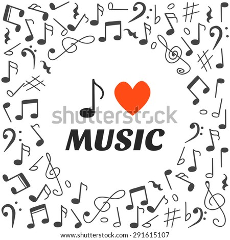I love music. Hand drawn music background. Vector illustration