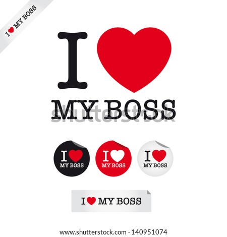 i love my boss, font type with signs, stickers and tags. Ideal for print poster, card, shirt, mug. - stock vector
