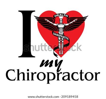 I Love My Chiropractor design with black and white graphic style chiropractor symbol or icon. - stock vector