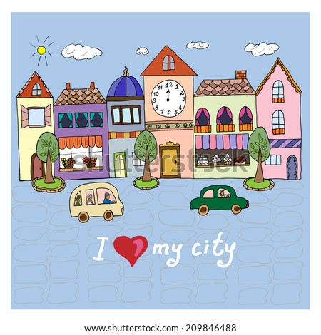 I love my city decorative  background. Illustration with hand drawn houses and buildings.