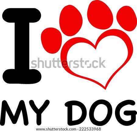 I Love My Dog Text With Red Heart Paw. Vector Illustration Isolated on white - stock vector