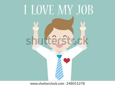I love my job.Happy businessman - stock vector