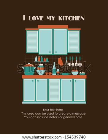 I love my kitchen card design. vector illustration - stock vector