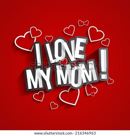 Love my mom design hearts on stock vector 216346963 shutterstock i love my mom design with hearts on red background vector illustration altavistaventures Choice Image