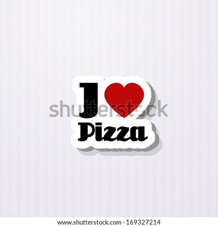 i love pizza - stock vector