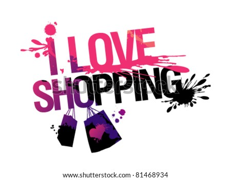 I love shopping, vector illustration with splashes. - stock vector