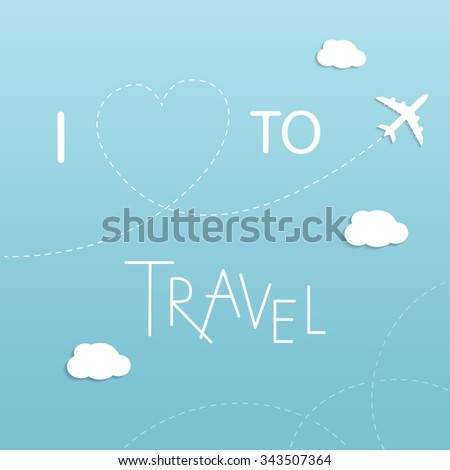 I love to travel  illustration. Around the world travelling by plane, airplane trip in various country.  Flat icon modern design style poster. Travel banner. - stock vector