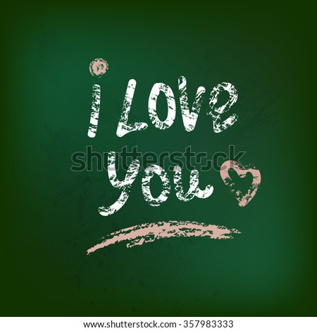 I love you drawing on blackboard background,vector