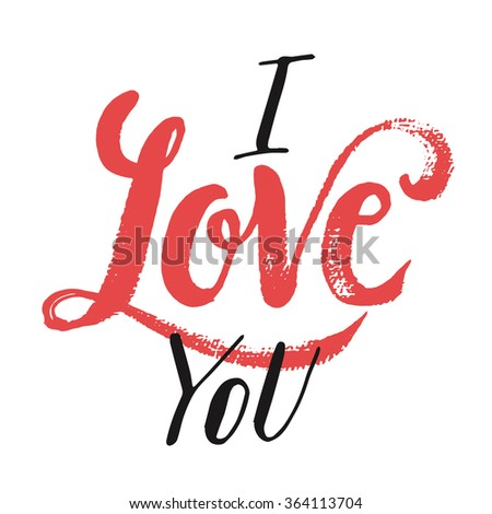 I Love You. Hand drawn elegant quote for your design. Custom typography with swirls. Hand lettering. - stock vector