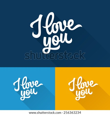 I Love You hand lettering with long flat shadow on different background colors a handmade vector calligraphy - stock vector