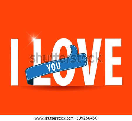 I Love You lettering Greeting Card with thumbs up sign. Typographical Vector Background - vector eps10 - stock vector