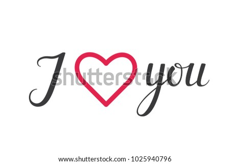 I Love You Lettering Typography With Heart On White Background. Handwritten Romantic  Quote For Design
