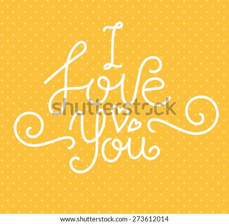 I Love You Lettering. Vector Illustration - stock vector