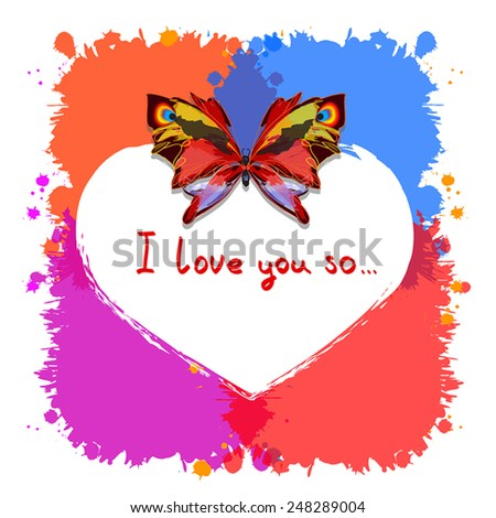 I love you so card. Cute love and art illustration. Red butterfly on heart.  White painted heart as frame on watercolor blots, hand written text. Vector silhouettes. Romantic  Valentine day. Eps 10. - stock vector