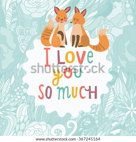 I love you so much concept card. Lovely cartoon foxes with romantic text in vector. Childish card in bright colors - stock vector