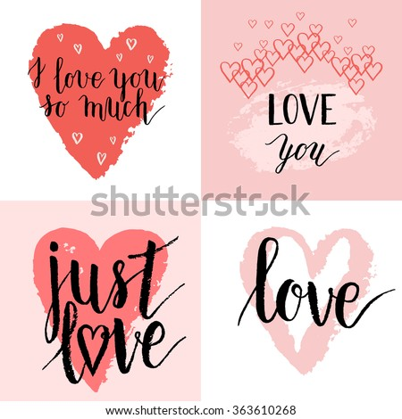 I love you so much, Just love greeting cards, posters set with ink hand drawn stain, hearts. Vector background with hand lettering.