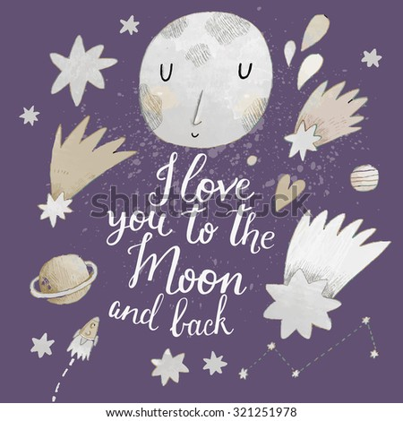 I love you to the moon and back. Awesome romantic card with lovely planets, moon, spaceship, starts and comets in light pastel colors - stock vector