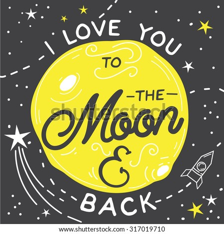 I love you to the moon and back. Hand drawn typography poster. Inspirational vector typography. I love you to the moon and back. Romantic card with night sky in vector.
