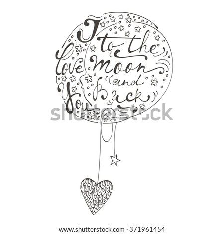 I love you to the moon and back. Romantic card with handwritten quote  lettering - stock vector