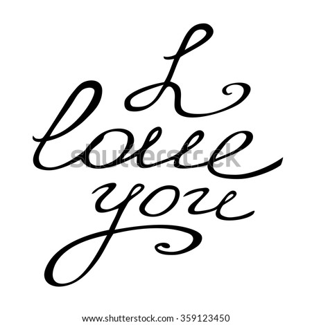 I Love you. Valentine card with hand lettering. Black handmade vector calligraphy. Vector romantic illustration. Happy Valentine's Day! - stock vector